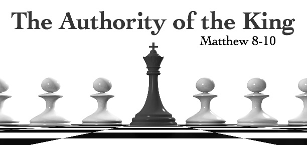 Matthew: The Authority of the King 2.8.15